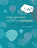 Petit livre à offrir à un départ à la retraite