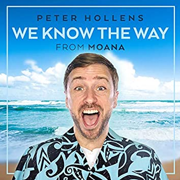 """We Know the Way (From """"Moana"""") (A Cappella)"""