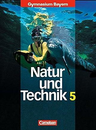 Natur und Technik - Gymnasium Bayern - Naturwissenschaftliches Arbeiten: Natur und Technik. Naturwissenschaften 5. Schülerbuch. Gymnasium. Bayern