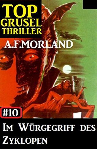 Top Grusel Thriller #10: Im Würgegriff des Zyklopen
