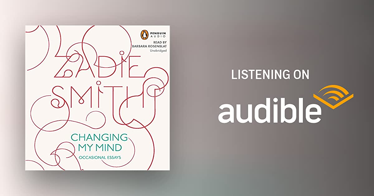 Changing My Mind by Zadie Smith | Audiobook | Audible.com