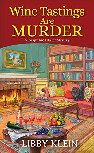 Wine Tastings Are Murder (A Poppy McAllister Mystery Book 5) by [Libby Klein]