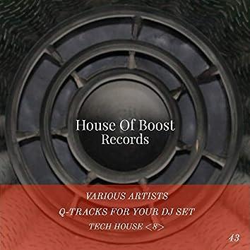 Q-Tracks For Your Dj Set Tech House 8