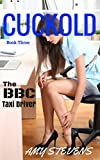CUCKOLD - Book Three: The BBC Taxi Driver (English Edition)