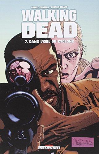 Walking Dead T07: Dans l'oeil du cyclone