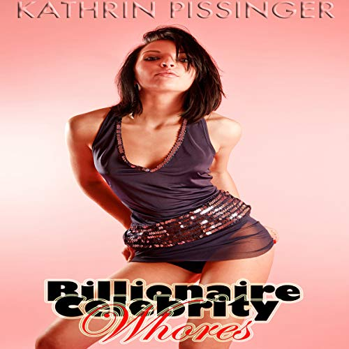 Billionaire Celebrity Whores (Collector's Edition) audiobook cover art