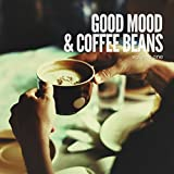 Good Mood & Coffee Beans (Relaxed Lounge Grooves)