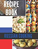 Russian Cooking Recipe Book: Blank Recipe Book to Write In. Make Your Own Cookbook with Russian cuisine. Recipe Journal to write in favorite recipes.