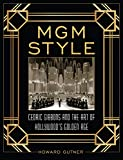 MGM Style: Cedric Gibbons and the Art of the...