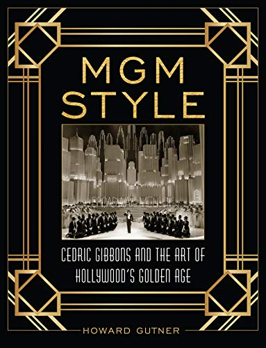 Gutner, H: MGM Style: Cedric Gibbons and the Art of the Golden Age of Hollywood