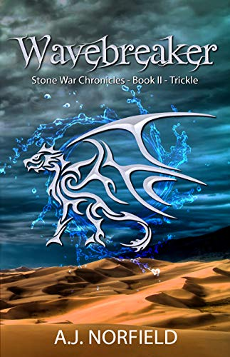 Wavebreaker (Dragon II - Part 1): Book II of the Stone War Chronicles: Trickle (English Edition)
