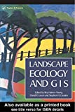 Landscape Ecology And Geographical Information Systems (English Edition)