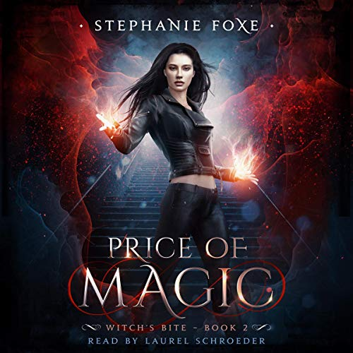 Price of Magic     An Urban Fantasy Novel (Witch's Bite Series, Book 2)              By:                                                                                                                                 Stephanie Foxe                               Narrated by:                                                                                                                                 Laurel Schroeder                      Length: 4 hrs and 53 mins     13 ratings     Overall 4.6