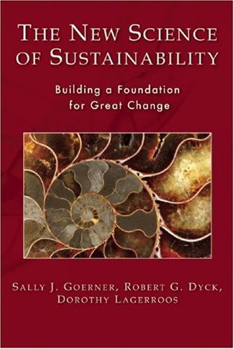 The New Science of Sustainability: Building a Foundation for Great Change