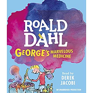 George's Marvelous Medicine                   By:                                                                                                                                 Roald Dahl                               Narrated by:                                                                                                                                 Derek Jacobi                      Length: 1 hr and 36 mins     226 ratings     Overall 4.6