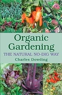 Organic Gardening: The Natural No-dig Way by Charles Dowding (2007-03-15)