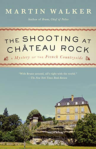 The Shooting at Chateau Rock: A Bruno, Chief of Police Novel (Bruno, Chief of Police Series Book 15)