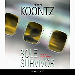 Sole Survivor                   By:                                                                                                                                 Dean Koontz                               Narrated by:                                                                                                                                 David Birney                      Length: 12 hrs and 33 mins     480 ratings     Overall 4.1