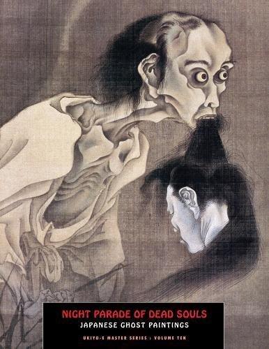 Night Parade of Dead Souls: Japanese Ghost Paintings (Ukiyo-e Master, Band 10)