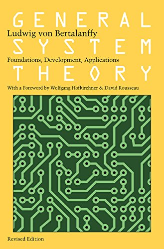 General System Theory: Foundations, Development, Applications (English Edition)