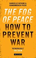 The Fog of Peace: The Human Face of Conflict Resolution by Gabrielle Rifkind Giandomenico Picco(2016-11-30)