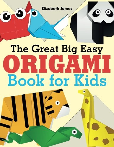 The Great Big Easy ORIGAMI Book for Kids
