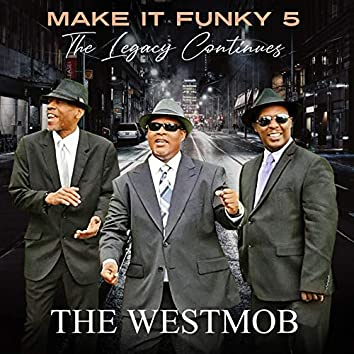 Make It Funky 5 the Legacy Continues