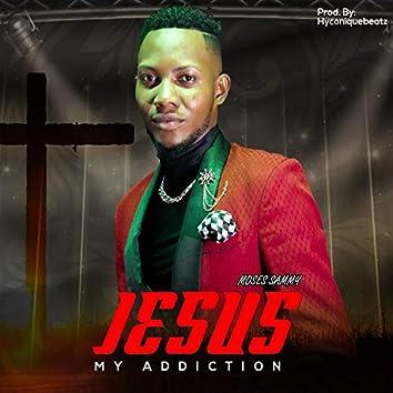Jesus My Addiction