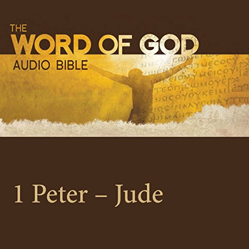 The Word of God: 1 & 2 Peter, 1 & 2 & 3 John, Jude audiobook cover art