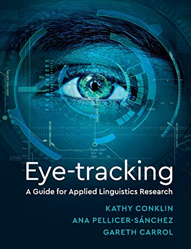 Eye-Tracking: A Guide for Applied Linguistics Research