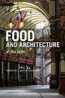 Food and Architecture: At the Table