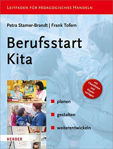 Berufsstart Kita: - planen - gestalten - weiterentwickeln (German Edition)
