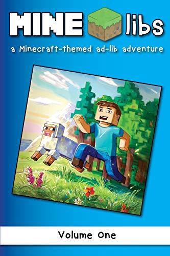 Mine-libs: A Minecraft-themed Ad-lib Adventure (Volume 1)