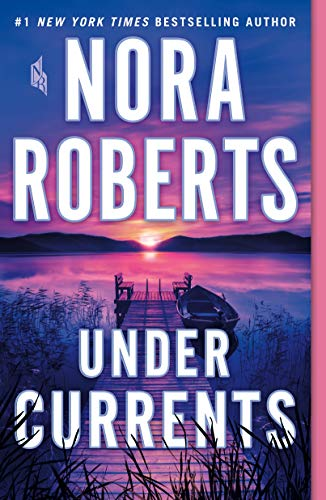 Under Currents: A Novel by [Nora Roberts]