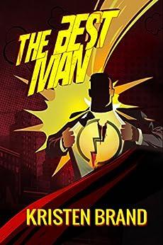 The Best Man: A Superhero Short Story by [Kristen Brand]