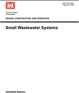 Design, Construction and Operation: Small Wastewater Systems (Engineer Manual 1110-2-501)