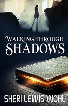 Walking Through Shadows by [Sheri Lewis Wohl]