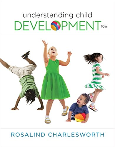 Compare Textbook Prices for Understanding Child Development - Standalone Book 10 Edition ISBN 9781305501034 by Charlesworth, Rosalind