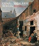 Gemäldegalerie Berlin - Die Geschichte ihrer Erwerbungspolitik
