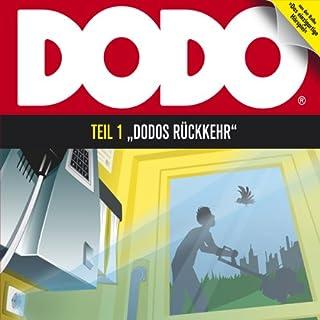 Dodos Rückkehr     Dodo 1              Autor:                                                                                                                                 Ivar Leon Menger                               Sprecher:                                                                                                                                 Andreas Fröhlich,                                                                                        Ekkehardt Belle,                                                                                        Luise Lunow                      Spieldauer: 52 Min.     74 Bewertungen     Gesamt 4,0