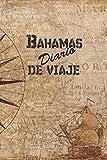 Bahamas Diario De Viaje: 6x9 Diario de viaje I Libreta para listas de tareas I Regalo perfecto para tus vacaciones en Bahamas
