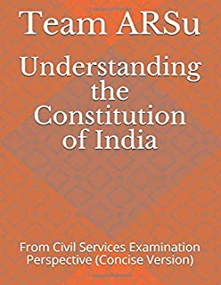 Understanding the Constitution of India: From Civil Services Examination Perspective (Concise Version)