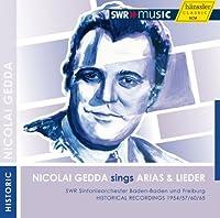 ニコライ・ゲッダ / アリア&歌曲集 (Nicolai Gedda sings Arias & Lieder : SWR Sinfonieorchester Baden-Baden und Freiburg | Historical Recordings 1954/57/60/65) [輸入盤]