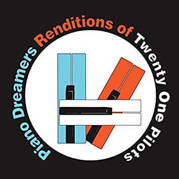 Piano Dreamers Renditions of Twenty One Pilots