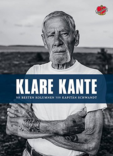 Klare Kante: Die besten Kolumnen von Kapitän Schwandt