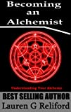 Becoming An Alchemist: Understanding Your Alchemy (English Edition)
