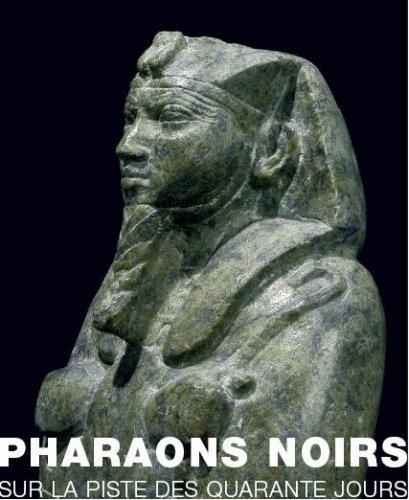 Pharaons noirs : Sur la Piste des Quarante Jours