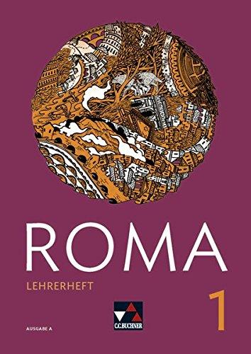 Roma A / ROMA A Lehrerheft 1: Zu den Lektionen 1-15
