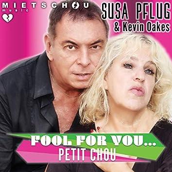 Fool for You... Petit Chou