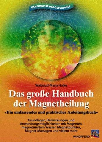 Das große Handbuch der Magnetheilung